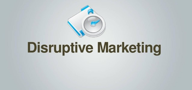 """Disruptive Marketing"" Strategy 